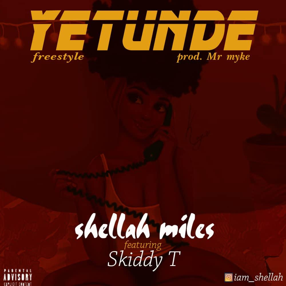 Music: Shellah Miles x Skiddy T - Yetunde (Freestyle)
